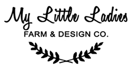 My Little Ladies Farm and Design